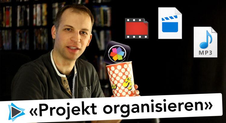 Ordnung im Projekt und Medien organisieren Tutorial für Pinnacle Studio Deutsch