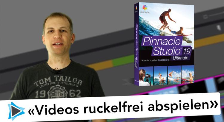 Video flüssig und ohne ruckeln wiedergeben und Rendern in Pinnacle Studio Deutsch Video Tutorial