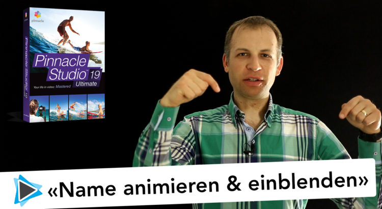 Name im Video animiert anzeigen als Bauchbinde - Insert - Pinnacle Studio Deutsch Video Tutorial