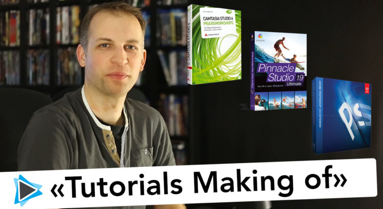So erstelle ich meine Tutorials - Mit Camtasia Studio, Pinnacle Studio, Photoshop und Youtube