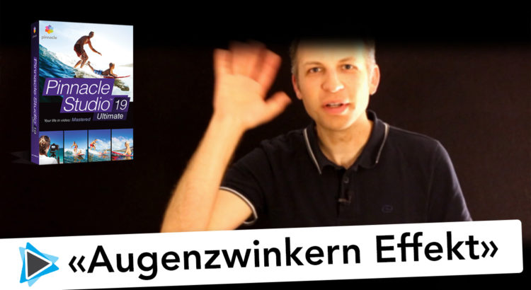 Augenzwinkern Effekt 2D Editor mit Pinnacle Studio Deutsch 19 Video Tutorial