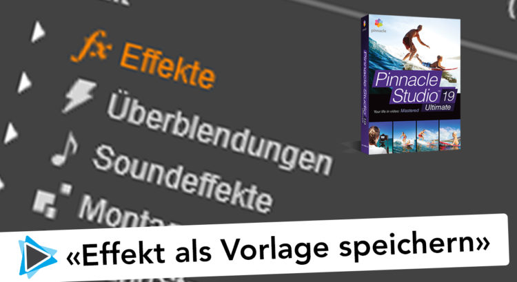 Effekte als Vorlage speichern Pinnacle Studio Deutsch Video Tutorial