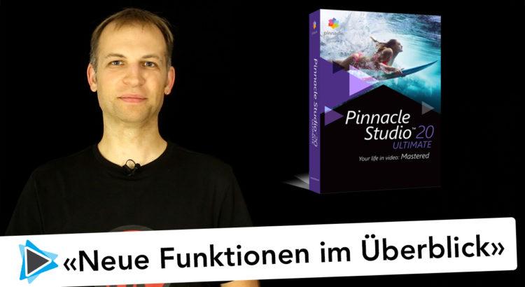 Überblick aller neuen Funktionen von Pinnacle Studio 20 Deutsch lohnt sich ein Upgrade?