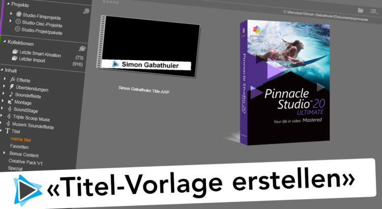 Pinnacle Studio 20 Titel als Vorlage speichern Video Tutorial