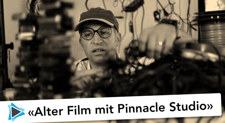 Pinnacle Studio 20 Deutsch Alter Film Video Tutorial Super 8mm