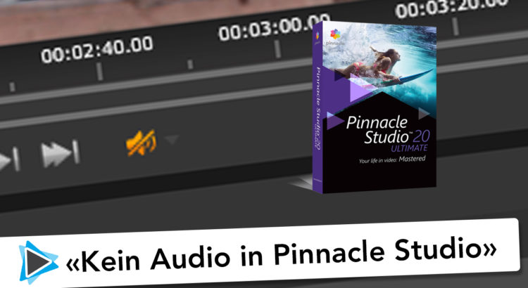 Kein Audio zu hören in Pinnacle Studio Video Tutorial Wiedergabe Problem lösen