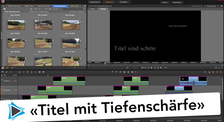 Pinnacle Studio 20 Deutsch Video Tutorial Titel animieren mit Tiefenschärfe