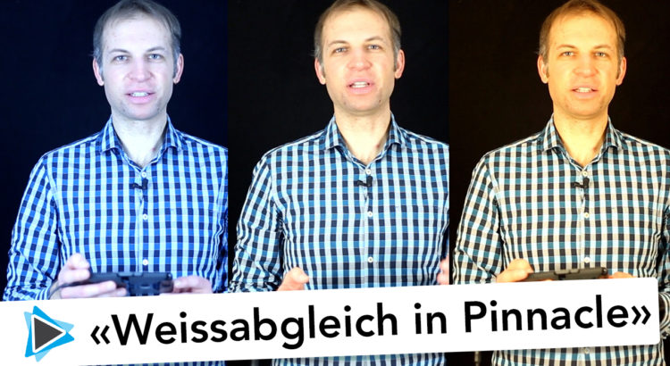 Weissabgleich mit Pinnacle Studio Deutsch Video Tutorial